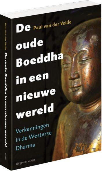 paul van der velde - de oude boeddha in de nieuwe wereld - verkenningen in de westerse dharma