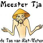 Uitgelicht, Chinese meester Tja, met de tekst de Tao van Niet-Weten